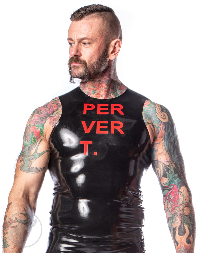 Rubber PERVERT. Top